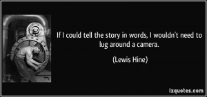 More Lewis Hine Quotes