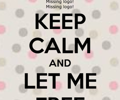 KEEP CALM AND LET ME FREE - KEEP CALM AND CARRY ON Image Generator ...