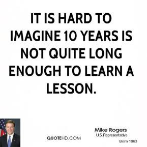 More Mike Rogers Quotes