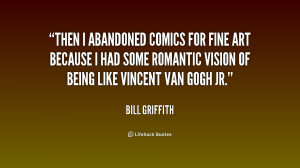 File Name : quote-Bill-Griffith-then-i-abandoned-comics-for-fine-art ...