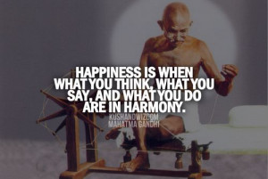 Happiness... Mahatma Gandhi