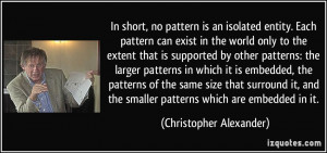 More Christopher Alexander Quotes