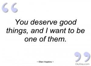 you deserve good things ellen hopkins
