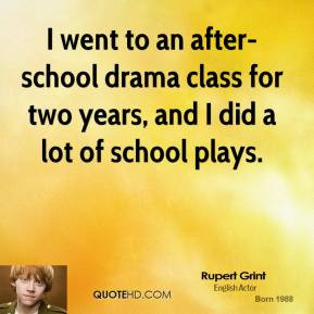 rupert-grint-quote-i-went-to-an-after-school-drama-class-for-two-years ...