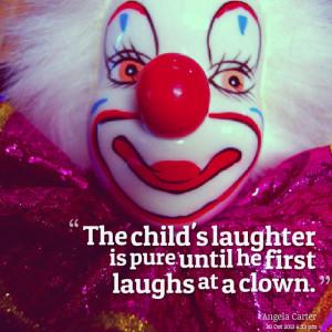 Laugh Clown Laugh Quotes First laughs at a clown.