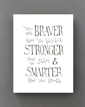 You are BRAVER than you believe... Winnie the Pooh Quote Disney Movie ...