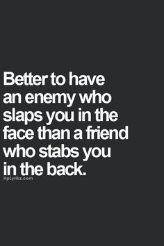 cares, and then you realize what a mean, selfish, backstabbing person ...