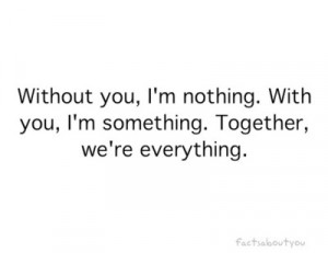 Without You,I'm Nothing ~ Emotion Quote | Quotespictures.com