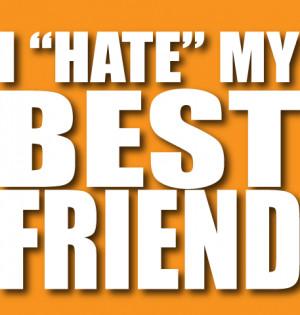 Hey, buddy! Welcome to I HATE My Best Friend! (gag me)