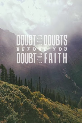 jan 29 doubt your doubts here i go quoting jeffrey r holland again but