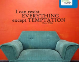 ... can resist everything except temptation - Oscar Wilde Quote Wall Decal
