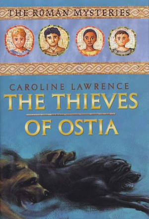 "Start by marking ""The Thieves of Ostia (The Roman Mysteries #1 ..."