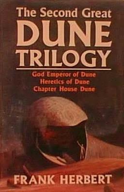 ... Dune Trilogy: God Emperor of Dune/Heretics of Dune/Chapter House Dune