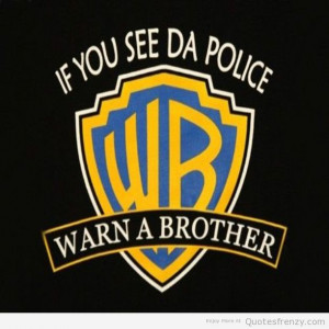 Funny Swag Warnabrother Warnerbrothers Police Idgaf Quotes