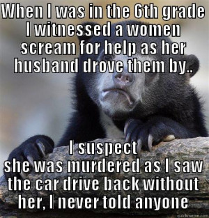 Never spoke up - WHEN I WAS IN THE 6TH GRADE I WITNESSED A WOMEN ...