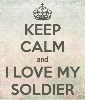 soldier graphic love my soldier keep calm i love my soldier body quote ...