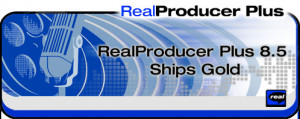 Now you can create your own RealVideo® 8 and RealAudio® 8 streaming ...