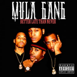Mula Gang Better Late Than Never
