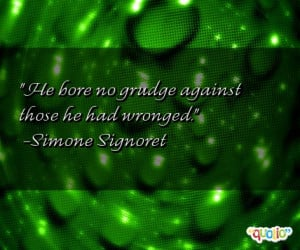 He bore no grudge against those he had wronged .