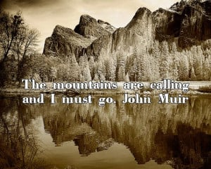 john muir quotes | The Mountains Are Calling Quote by John Muir ...