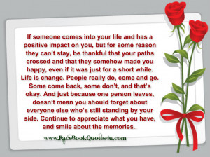 ... Comes Into Your Life And Has A Positive Impact On You Facebook Quote