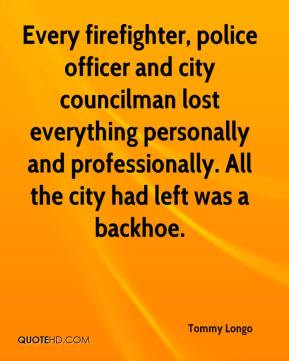 Every firefighter, police officer and city councilman lost everything ...