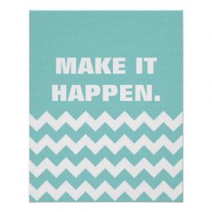 Motivational Quote, chevron zigzag aqua background Posters