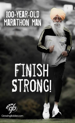 100-year-old marathon man. Finish strong! #growingbolder #quotes