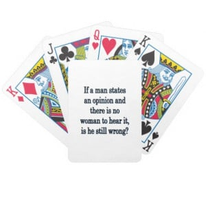 Man's Opinion - Funny Sayings Playing Cards