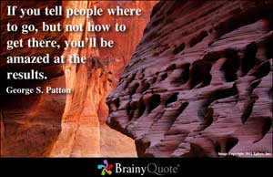 If you tell people where to go, but not how to get there, you'll be ...
