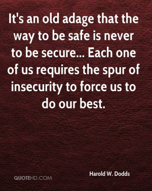 It's an old adage that the way to be safe is never to be secure ...