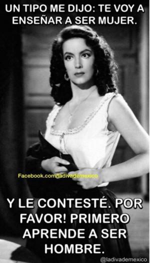 Maria Felix Quotes | ay, Maria Félix!! I love your quotes!!!