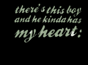 thumbnail of quotes there\'s this boy and he kinda has my heart :))