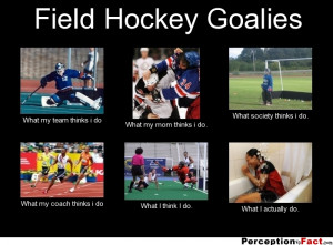 Field Hockey Goalie Quotes Inspirational