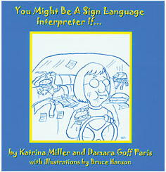 You Might Be A Sign Language Interpreter If ...