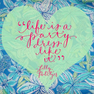 Lilly Pulitzer quote, simply said
