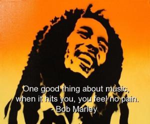 Bob marley quotes sayings life good times music pain
