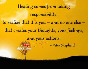 Taking responsibility means to stop blaming others for your mistakes ...
