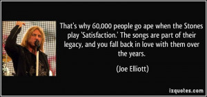 That's why 60,000 people go ape when the Stones play 'Satisfaction ...