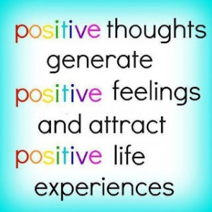 ... thoughts transmit to the universe, think positive get positive bak