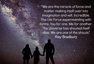 The universe has shouted itself alive. We are one of the shouts.