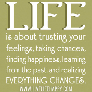 Learning From the Past and Realizing Everything Changes Life Quote