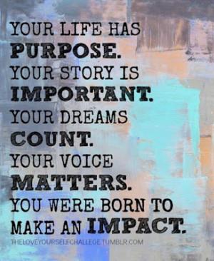You were born to make impact .