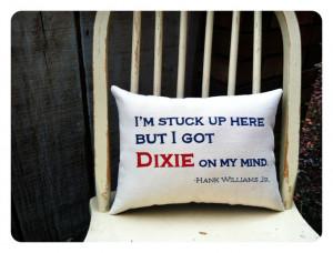 Dixie On My Mind, Hank Williams Jr.- Lyric pillow, customizable and ...