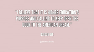 believe that it is higher education's purpose and calling to keep ...