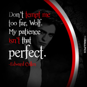 Edward Cullen My Patience Twilight Eclipse Quote Picture