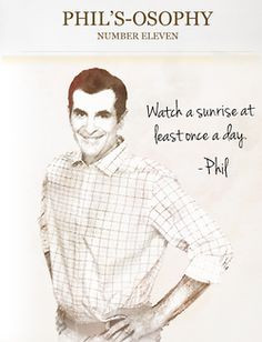 Sunrise ~ Phil'sOsophy #11 ~ Modern Family ~ Quotes