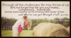 ... together by the immeasurable power of love… and that we can get