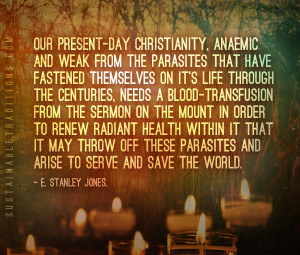 stanley-jones: christianity needs a blood transfusion