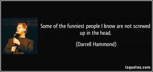 More Darrell Hammond Quotes